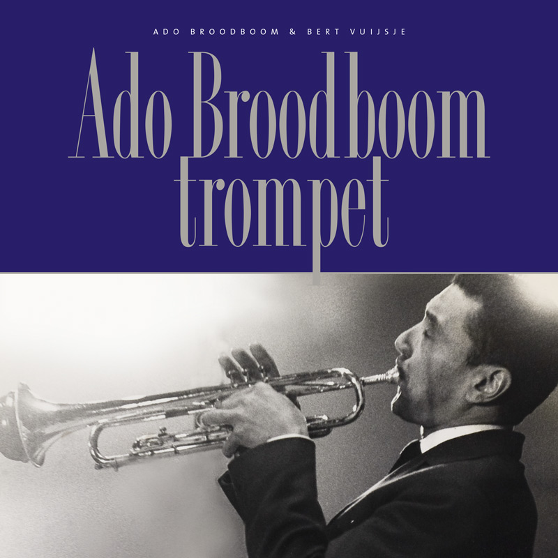 Ado Broodboom trompet  door Bert Vuijsje en Ado Broodboom